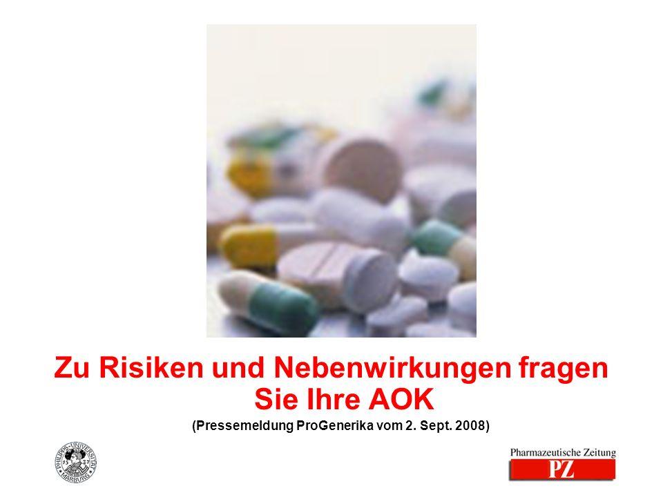Zu Risiken und Nebenwirkungen fragen Sie Ihre AOK (Pressemeldung ProGenerika vom 2. Sept. 2008)
