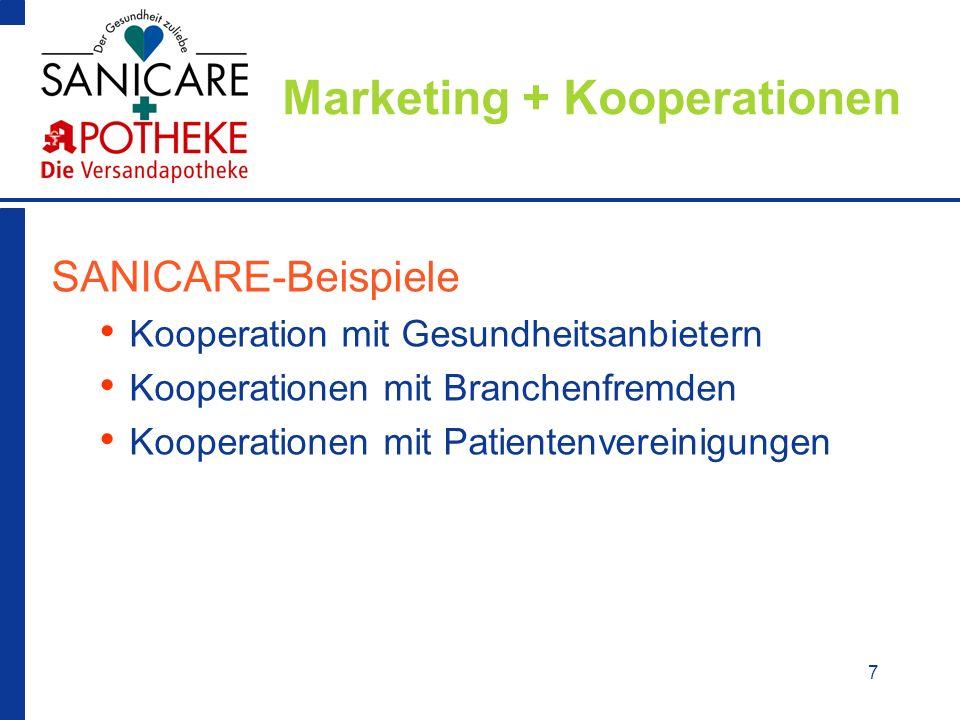7 Marketing + Kooperationen SANICARE-Beispiele Kooperation mit Gesundheitsanbietern Kooperationen mit Branchenfremden Kooperationen mit Patientenverei