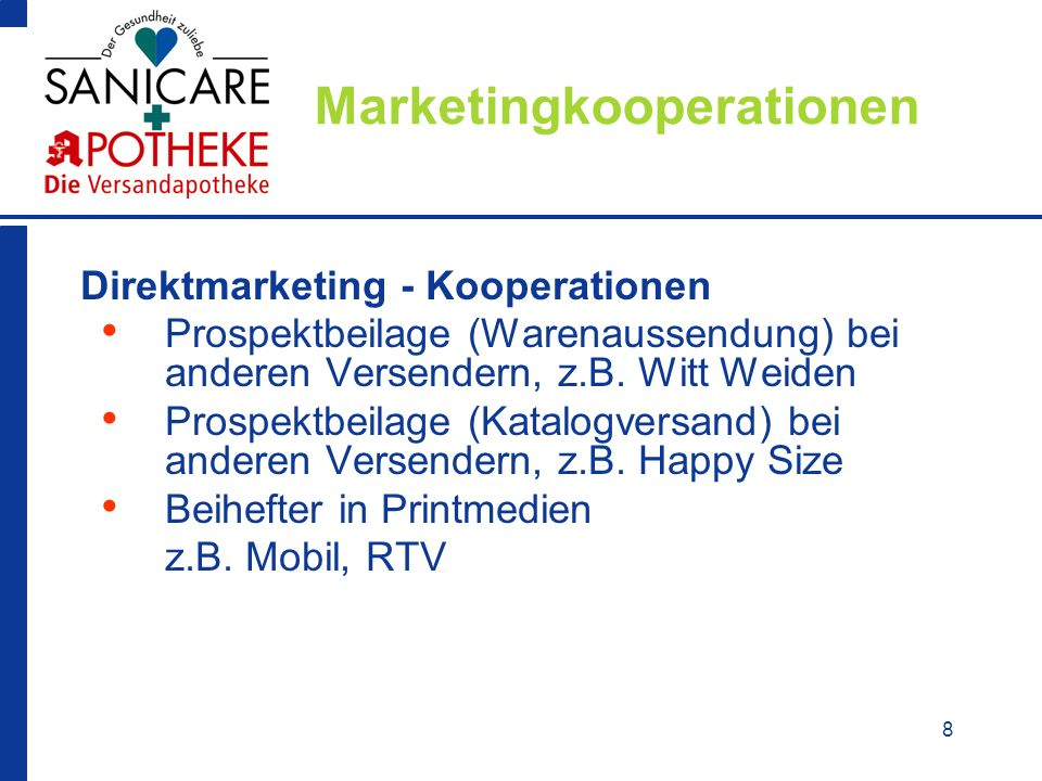 8 Marketingkooperationen Direktmarketing - Kooperationen Prospektbeilage (Warenaussendung) bei anderen Versendern, z.B.