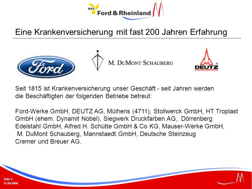 Seite 2 17.09.2008 Seit 1815 ist Krankenversicherung unser Geschäft - seit Jahren werden die Beschäftigten der folgenden Betriebe betreut: Ford-Werke