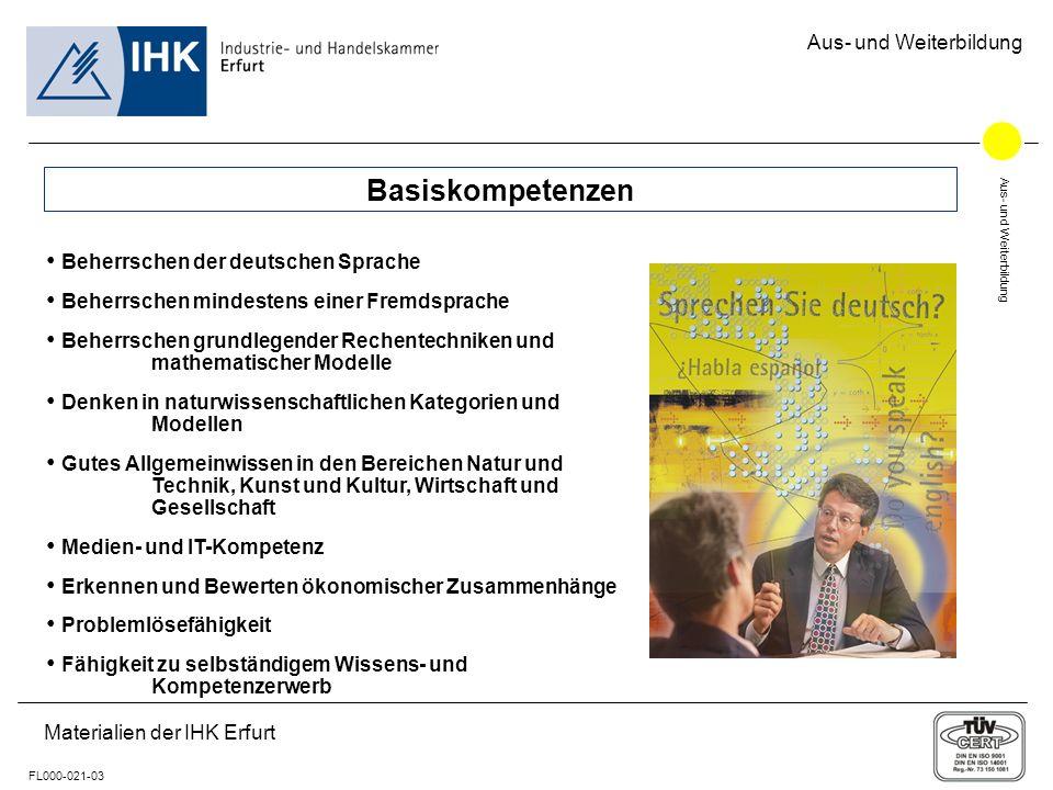 Aus- und Weiterbildung FL000-021-03 Materialien der IHK Erfurt Aus- und Weiterbildung Basiskompetenzen Beherrschen der deutschen Sprache Beherrschen m