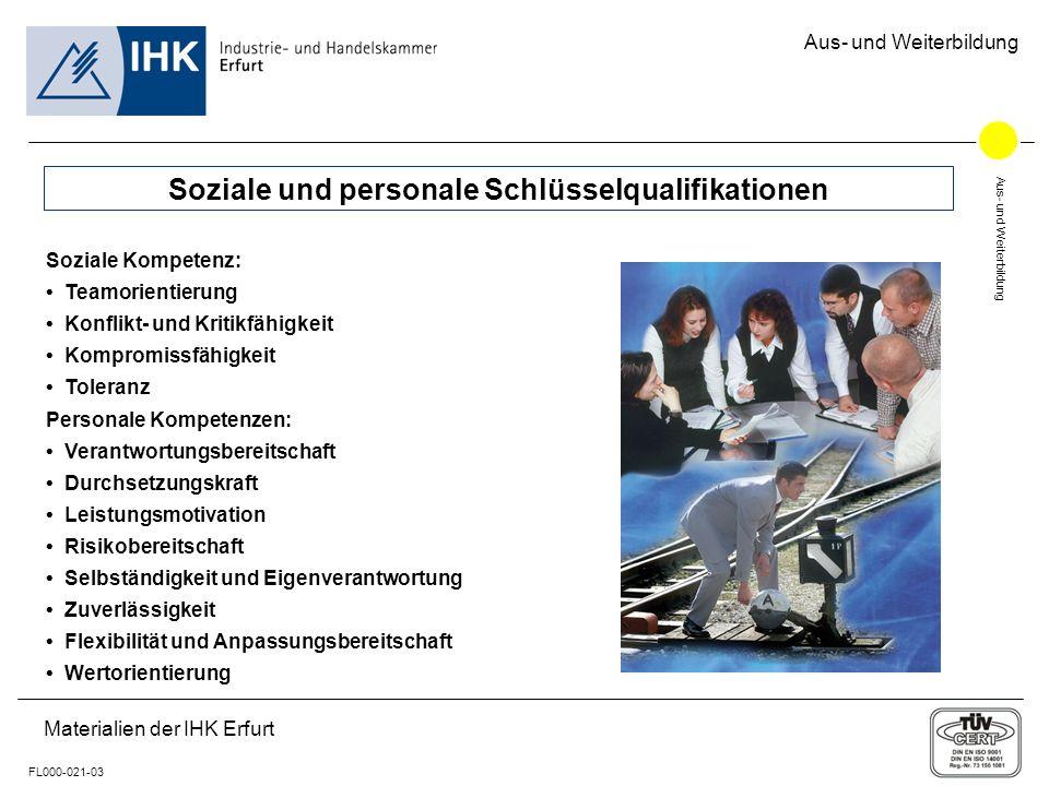 Aus- und Weiterbildung FL000-021-03 Materialien der IHK Erfurt Aus- und Weiterbildung Soziale und personale Schlüsselqualifikationen Soziale Kompetenz