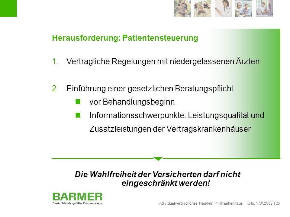 Individualvertragliches Handeln im Krankenhaus | Köln, 17.9.2008 | 25 Herausforderung: Patientensteuerung 1.Vertragliche Regelungen mit niedergelassen