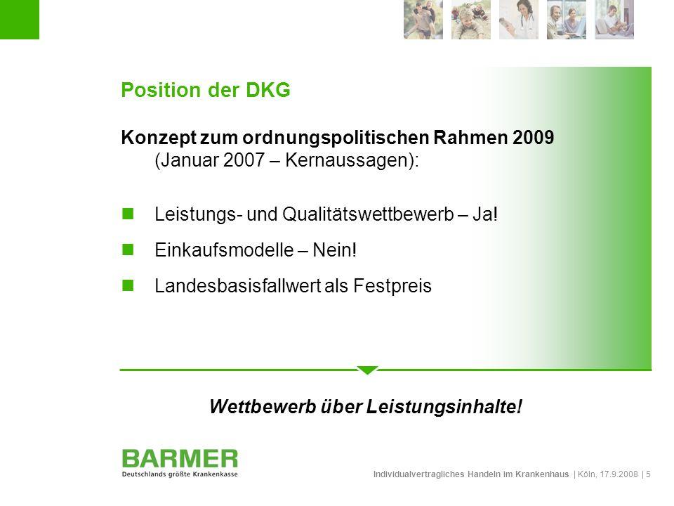 Individualvertragliches Handeln im Krankenhaus | Köln, 17.9.2008 | 5 Position der DKG Konzept zum ordnungspolitischen Rahmen 2009 (Januar 2007 – Kerna