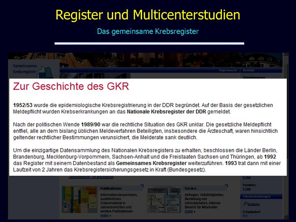 Das gemeinsame Krebsregister Register und Multicenterstudien
