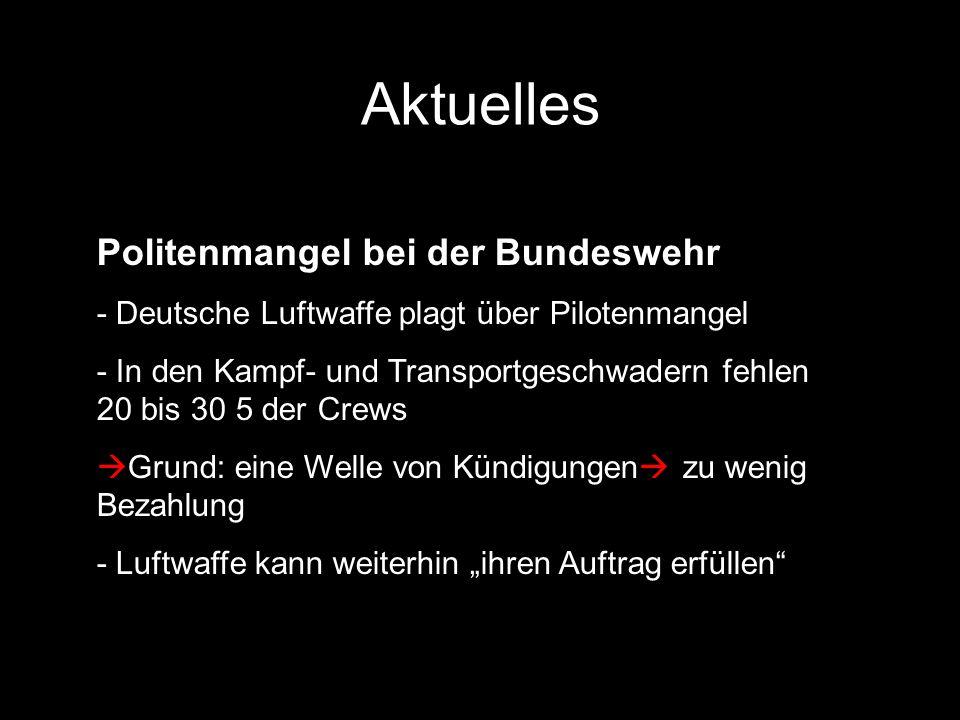 Politenmangel bei der Bundeswehr - Deutsche Luftwaffe plagt über Pilotenmangel - In den Kampf- und Transportgeschwadern fehlen 20 bis 30 5 der Crews G