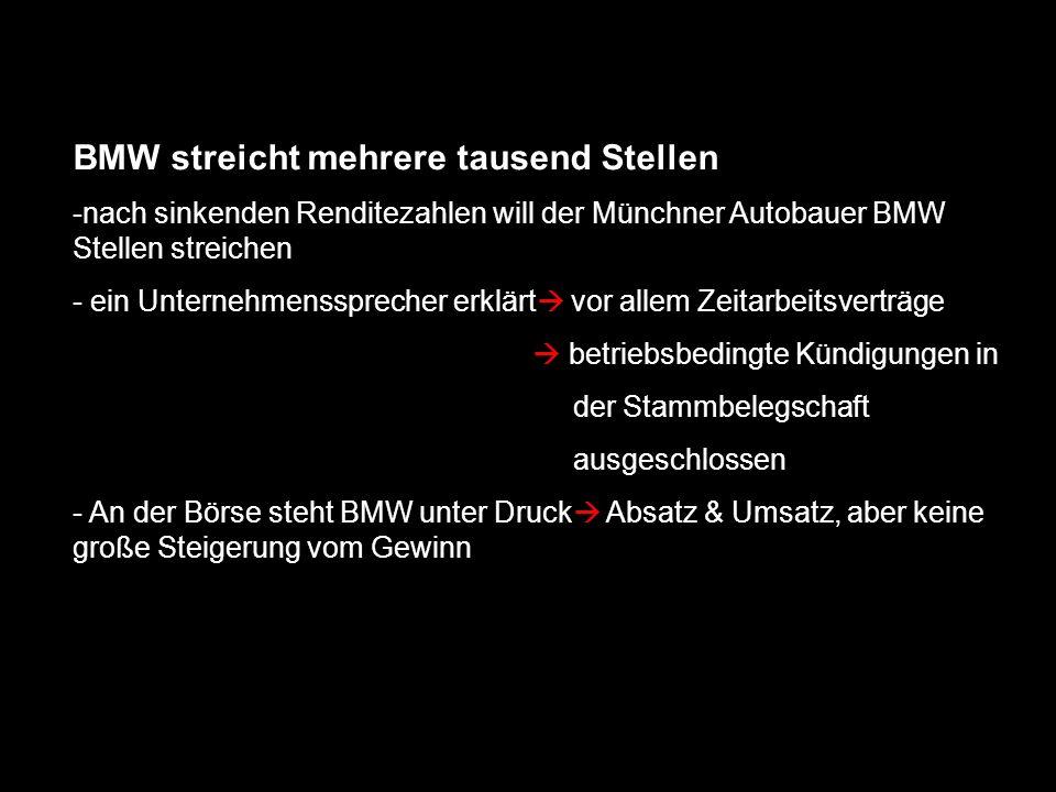 BMW streicht mehrere tausend Stellen -nach sinkenden Renditezahlen will der Münchner Autobauer BMW Stellen streichen - ein Unternehmenssprecher erklär