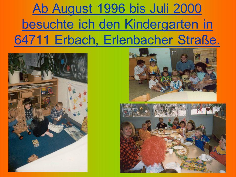 Ab August 1996 bis Juli 2000 besuchte ich den Kindergarten in 64711 Erbach, Erlenbacher Straße.