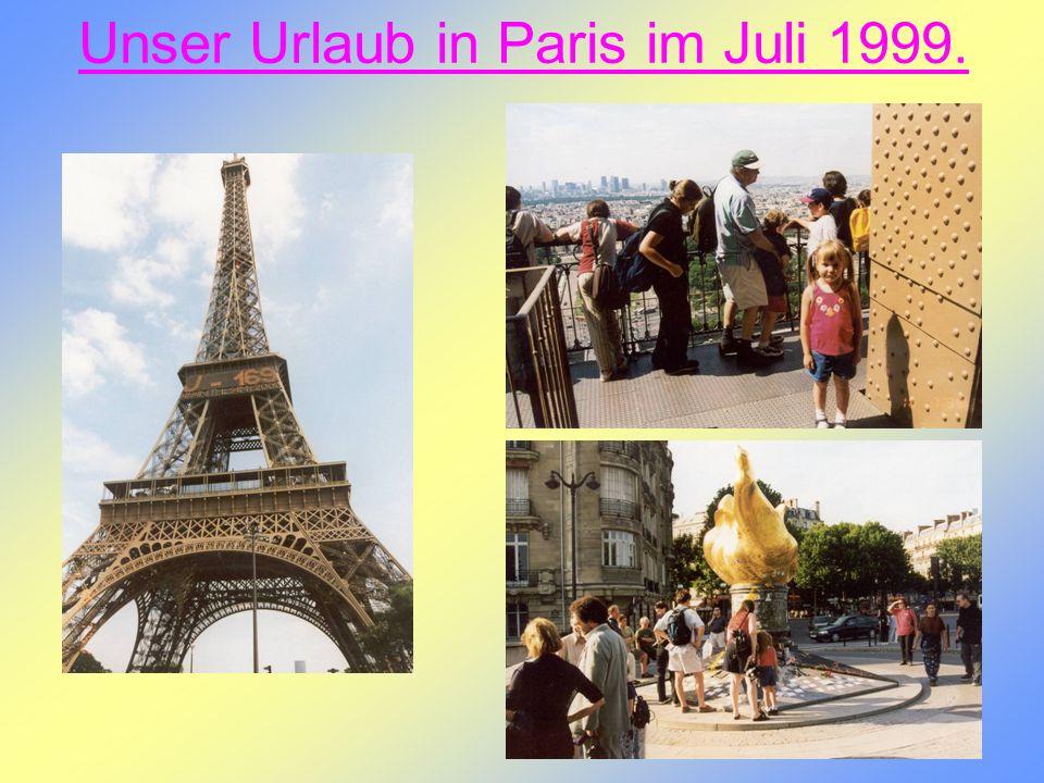 Unser Urlaub in Paris im Juli 1999.