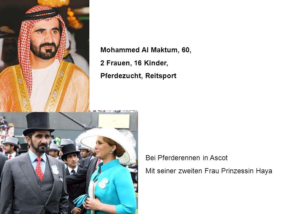 Mohammed Al Maktum, 60, 2 Frauen, 16 Kinder, Pferdezucht, Reitsport Bei Pferderennen in Ascot Mit seiner zweiten Frau Prinzessin Haya