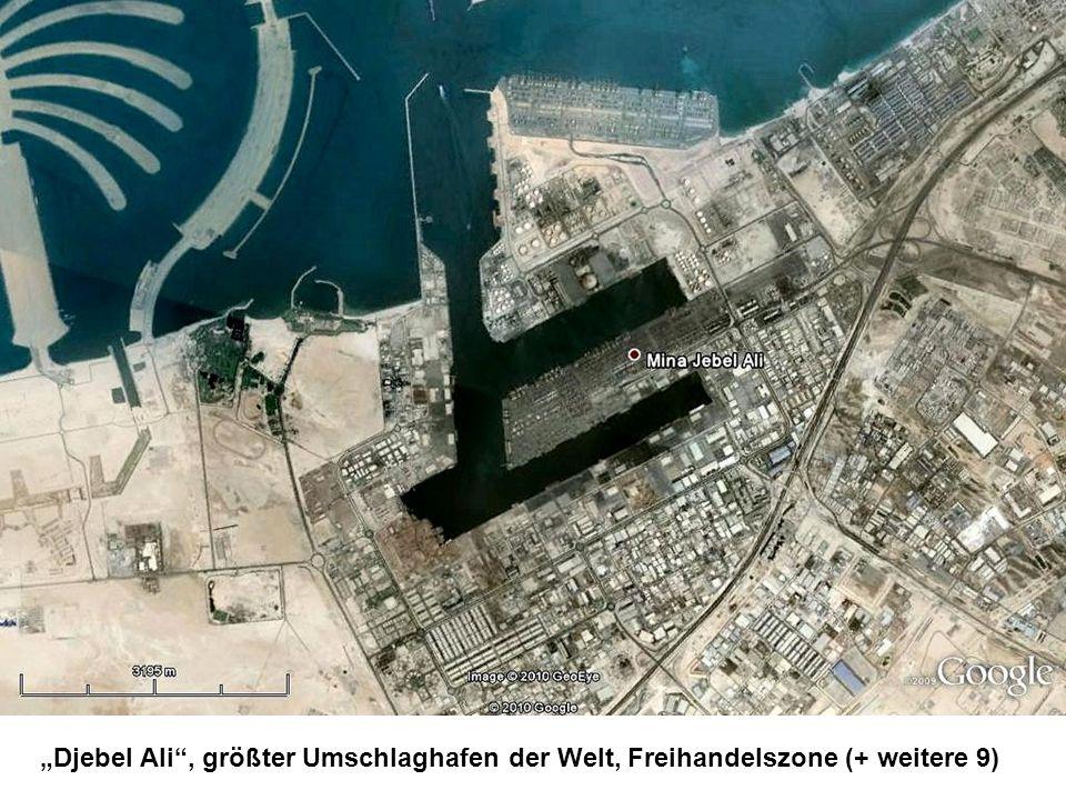 Djebel Ali, größter Umschlaghafen der Welt, Freihandelszone (+ weitere 9)