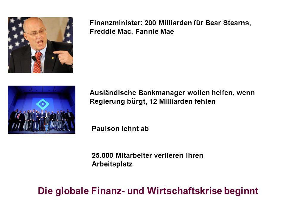Finanzminister: 200 Milliarden für Bear Stearns, Freddie Mac, Fannie Mae Ausländische Bankmanager wollen helfen, wenn Regierung bürgt, 12 Milliarden f