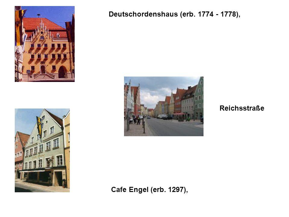 Deutschordenshaus (erb. 1774 - 1778), Cafe Engel (erb. 1297), Reichsstraße