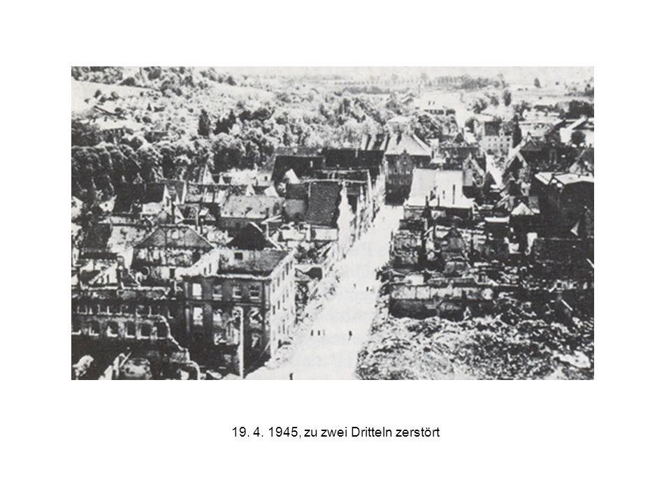 19. 4. 1945, zu zwei Dritteln zerstört