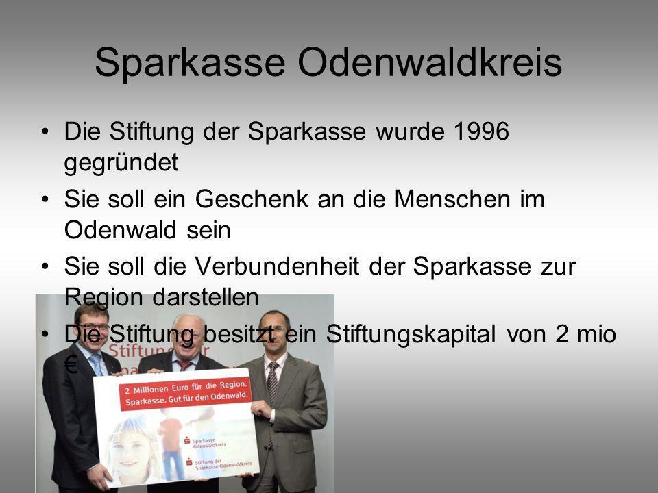 Sparkasse Odenwaldkreis Die Stiftung der Sparkasse wurde 1996 gegründet Sie soll ein Geschenk an die Menschen im Odenwald sein Sie soll die Verbundenheit der Sparkasse zur Region darstellen Die Stiftung besitzt ein Stiftungskapital von 2 mio