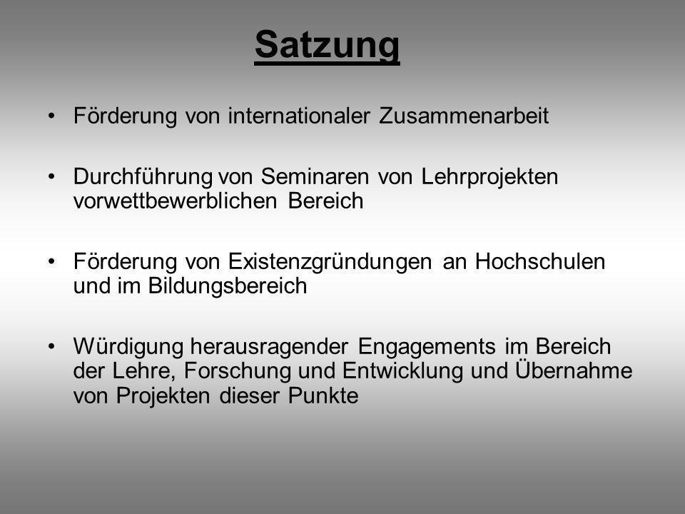 Satzung Förderung von internationaler Zusammenarbeit Durchführung von Seminaren von Lehrprojekten vorwettbewerblichen Bereich Förderung von Existenzgr
