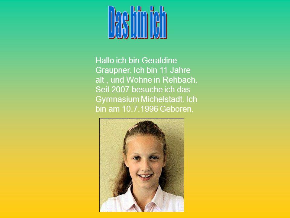 Hallo ich bin Geraldine Graupner. Ich bin 11 Jahre alt, und Wohne in Rehbach. Seit 2007 besuche ich das Gymnasium Michelstadt. Ich bin am 10.7.1996 Ge