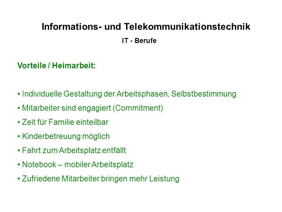 Informations- und Telekommunikationstechnik IT - Berufe Vorteile / Heimarbeit: Individuelle Gestaltung der Arbeitsphasen, Selbstbestimmung Mitarbeiter