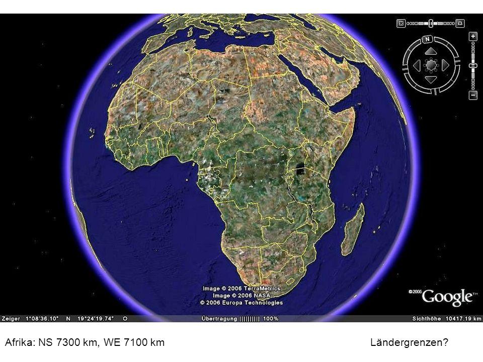 Afrika: NS 7300 km, WE 7100 km Ländergrenzen?