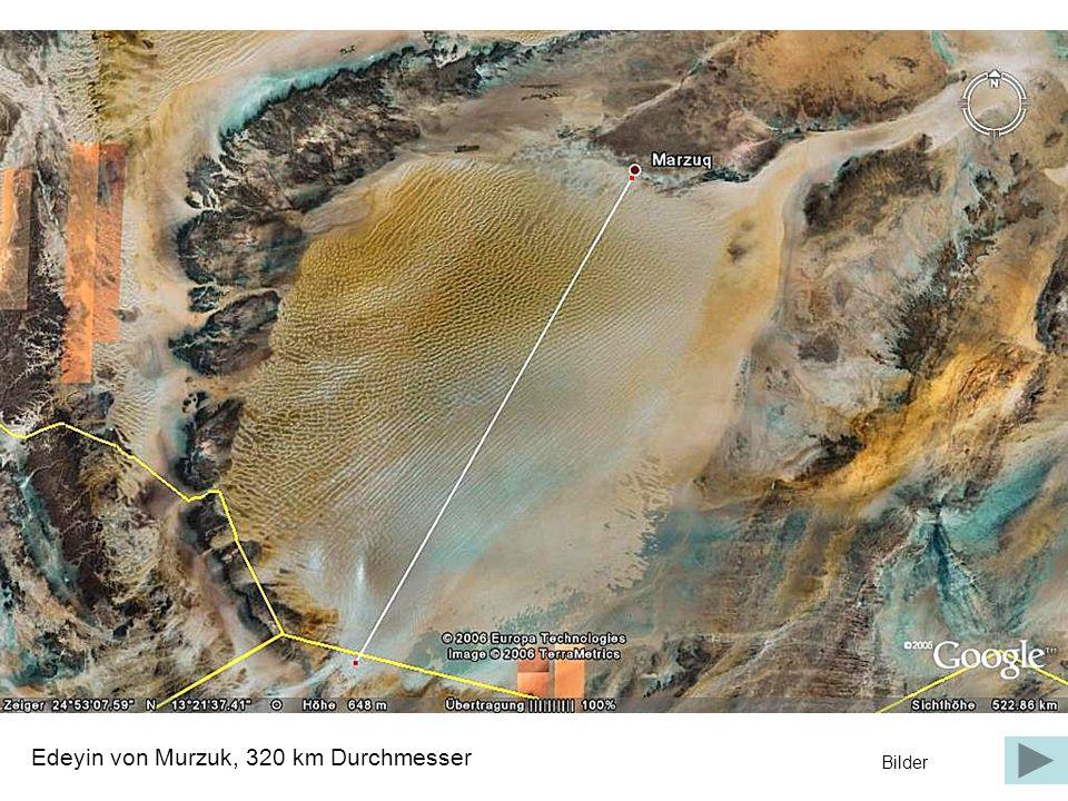 Edeyin von Murzuk, 320 km Durchmesser Bilder