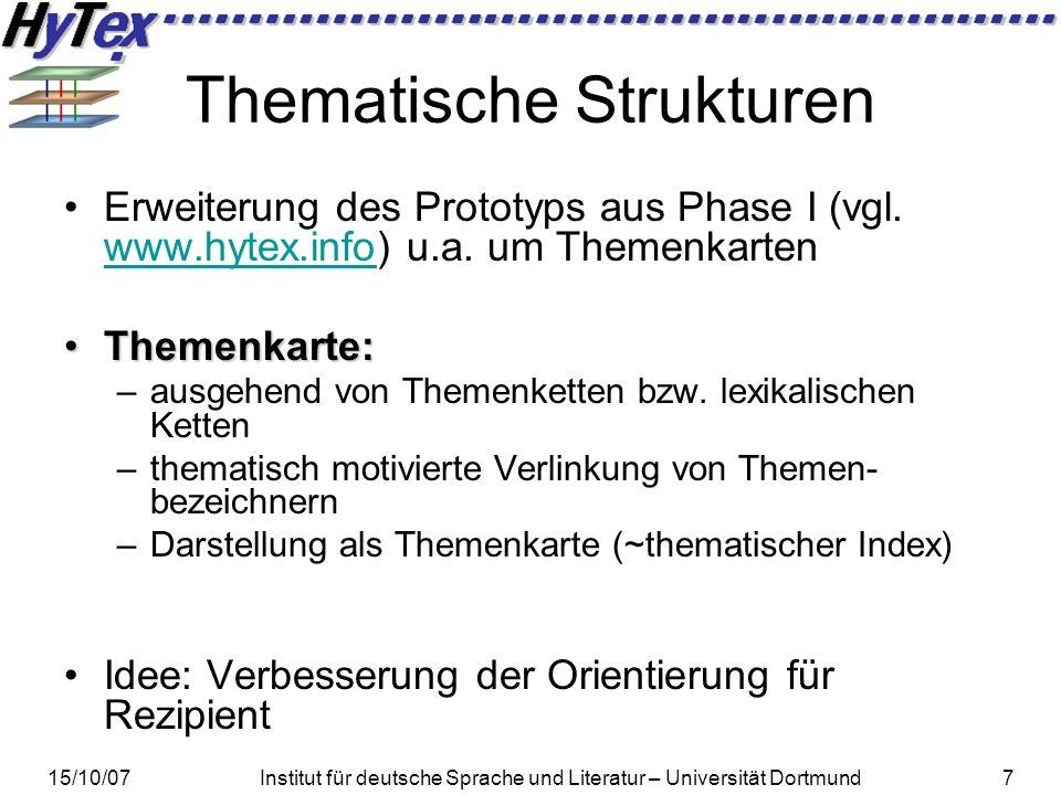 15/10/07Institut für deutsche Sprache und Literatur – Universität Dortmund8 Inhaltsübersicht Motivation und Projektkontext Lexikalische Ketten als Basis für Berechnung bzw.
