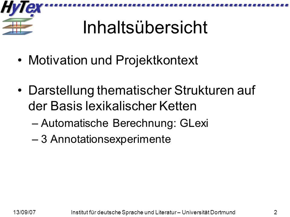 13/09/07Institut für deutsche Sprache und Literatur – Universität Dortmund2 Inhaltsübersicht Motivation und Projektkontext Darstellung thematischer St