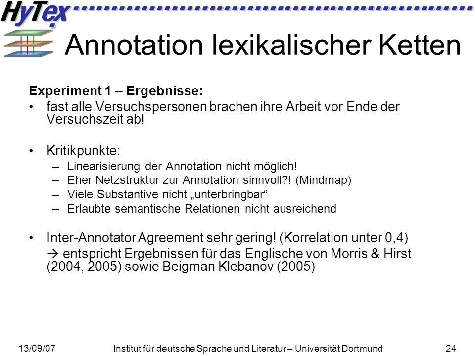 13/09/07Institut für deutsche Sprache und Literatur – Universität Dortmund24 Annotation lexikalischer Ketten Experiment 1 – Ergebnisse: fast alle Vers