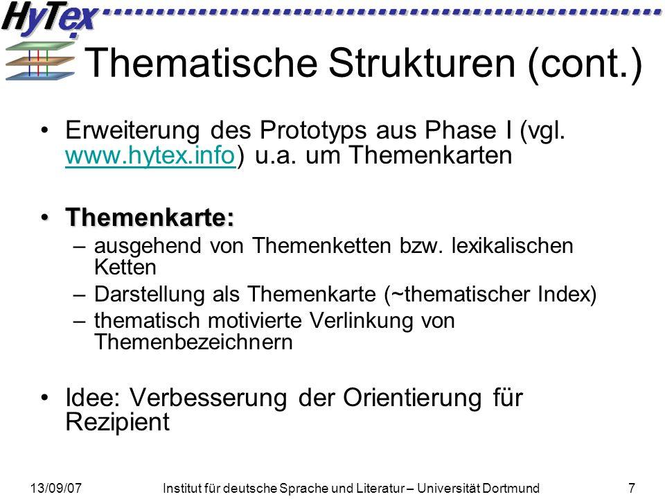 13/09/07Institut für deutsche Sprache und Literatur – Universität Dortmund7 Thematische Strukturen (cont.) Erweiterung des Prototyps aus Phase I (vgl.
