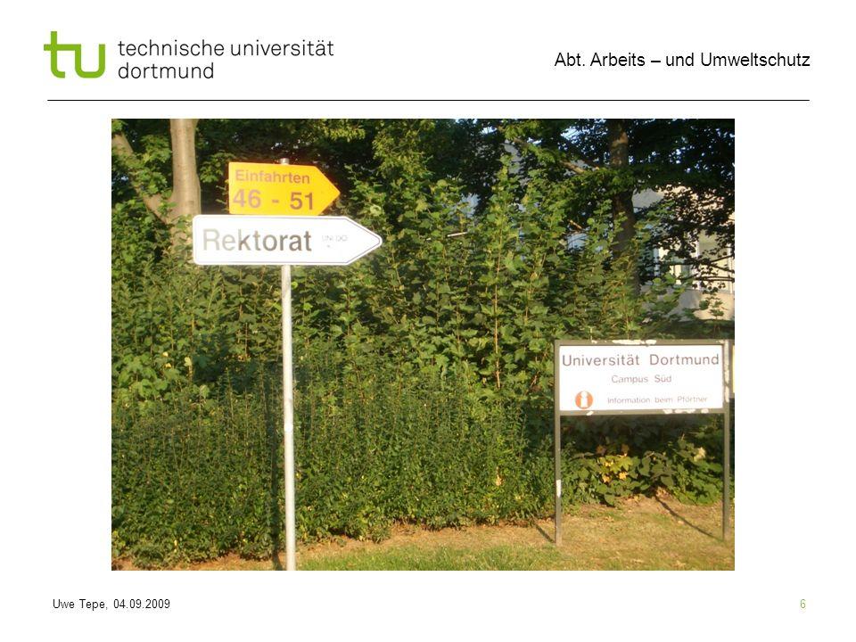 Uwe Tepe, 04.09.2009 Abt. Arbeits – und Umweltschutz 6