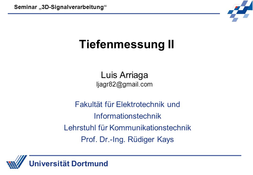 Seminar 3D-Signalverarbeitung Folie 2 Lehrstuhl für Kommunikationstechnik Prof.