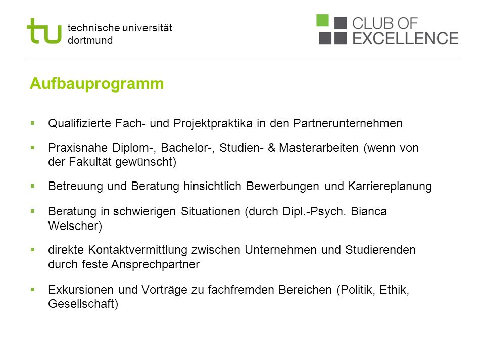 technische universität dortmund Aufbauprogramm Qualifizierte Fach- und Projektpraktika in den Partnerunternehmen Praxisnahe Diplom-, Bachelor-, Studie