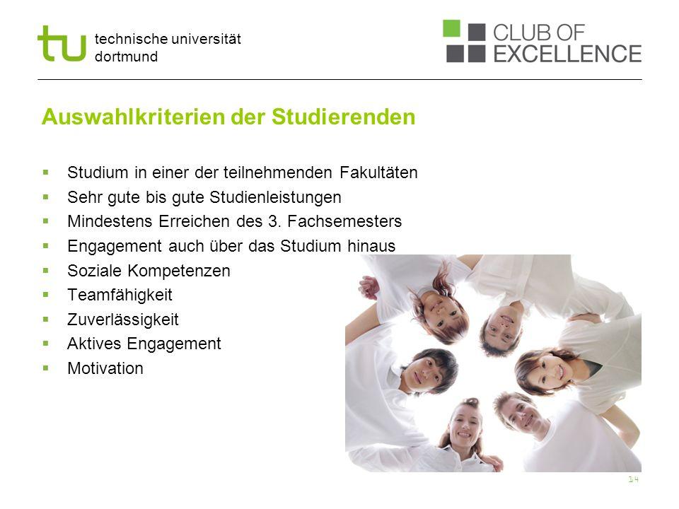 technische universität dortmund Auswahlkriterien der Studierenden Studium in einer der teilnehmenden Fakultäten Sehr gute bis gute Studienleistungen M