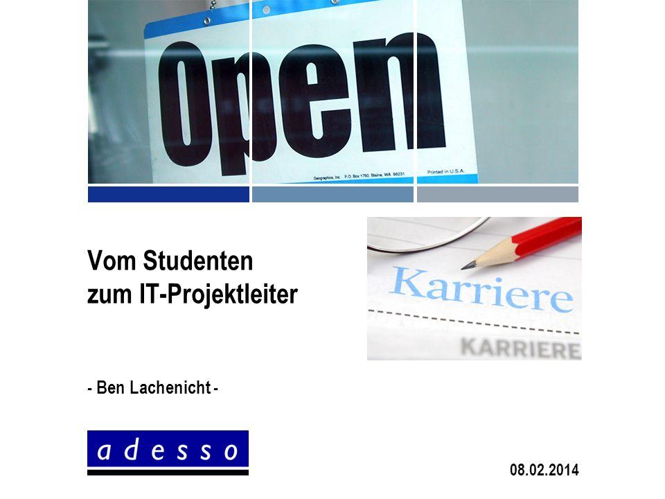 Vom Studenten zum IT-Projektleiter - Ben Lachenicht - 08.02.2014