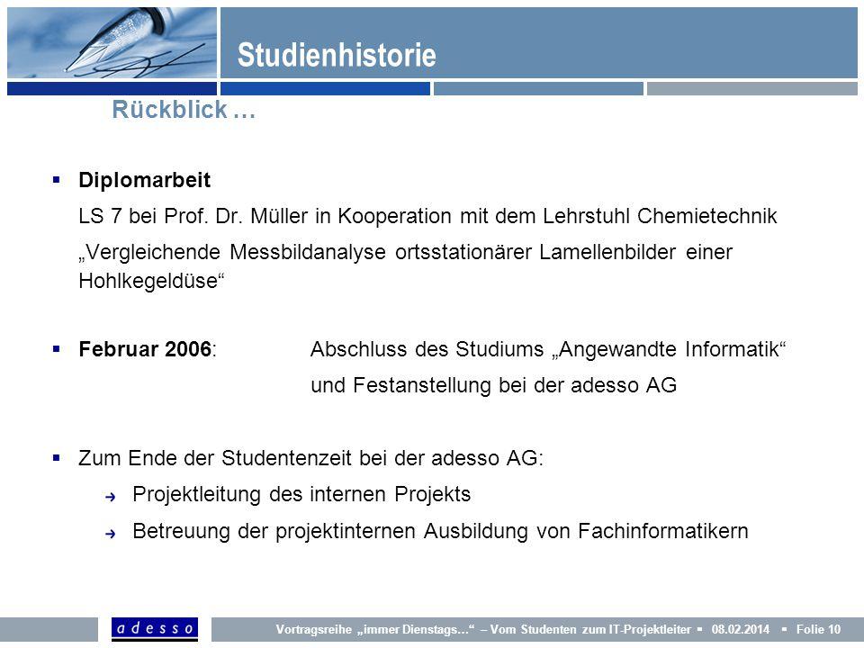 Studienhistorie Diplomarbeit LS 7 bei Prof. Dr. Müller in Kooperation mit dem Lehrstuhl Chemietechnik Vergleichende Messbildanalyse ortsstationärer La