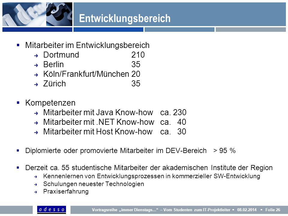 Entwicklungsbereich Mitarbeiter im Entwicklungsbereich Dortmund210 Berlin35 Köln/Frankfurt/München20 Zürich35 Kompetenzen Mitarbeiter mit Java Know-ho