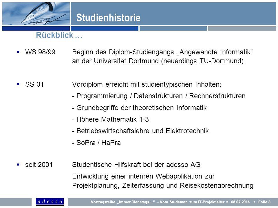 Studienhistorie Rückblick … WS 98/99 Beginn des Diplom-Studiengangs Angewandte Informatik an der Universität Dortmund (neuerdings TU-Dortmund). SS 01V