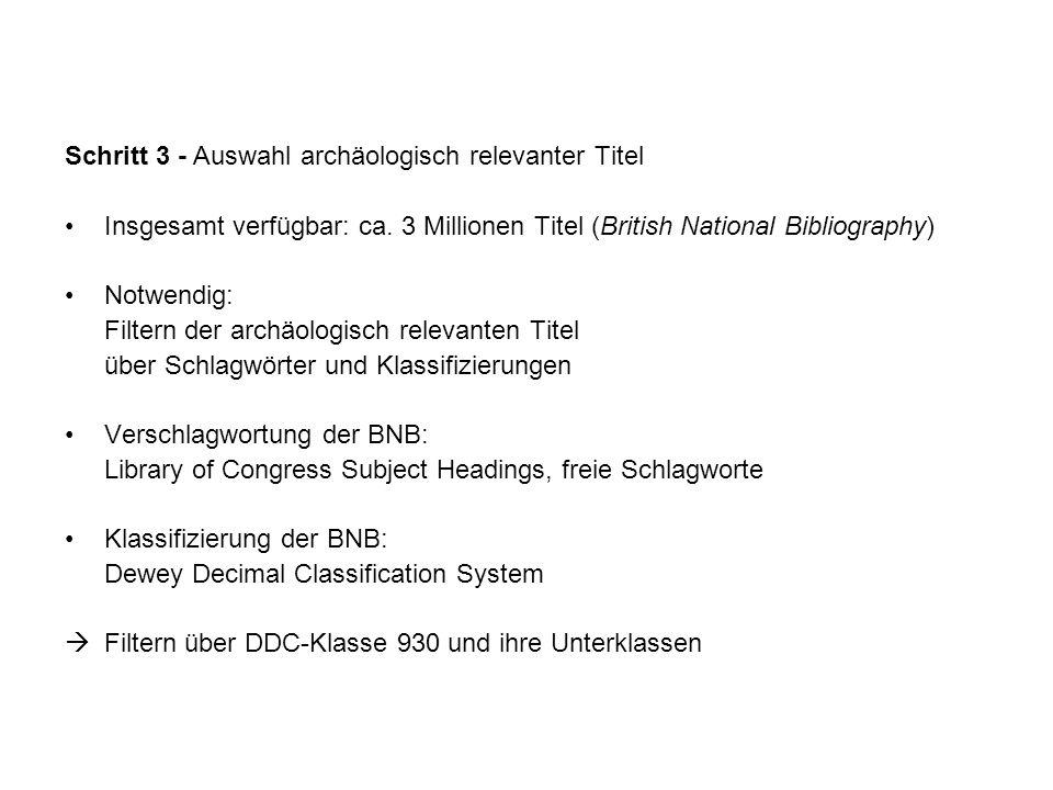 Schritt 3 - Auswahl archäologisch relevanter Titel Insgesamt verfügbar: ca.