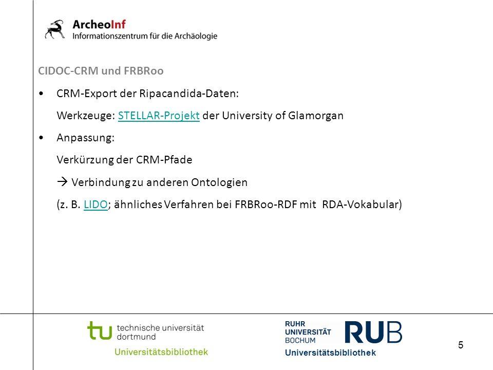 5 Universitätsbibliothek CIDOC-CRM und FRBRoo CRM-Export der Ripacandida-Daten: Werkzeuge: STELLAR-Projekt der University of GlamorganSTELLAR-Projekt