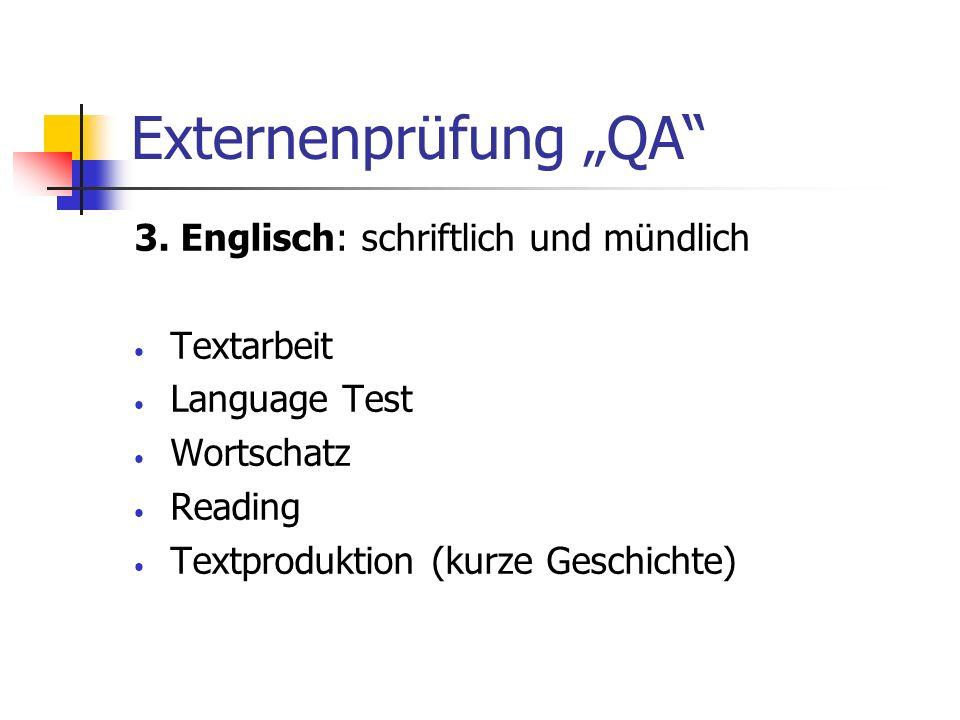 Externenprüfung QA 3. Englisch: schriftlich und mündlich Textarbeit Language Test Wortschatz Reading Textproduktion (kurze Geschichte)