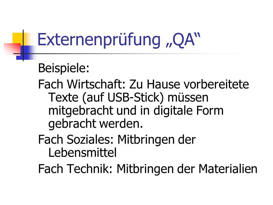 Externenprüfung QA Beispiele: Fach Wirtschaft: Zu Hause vorbereitete Texte (auf USB-Stick) müssen mitgebracht und in digitale Form gebracht werden. Fa