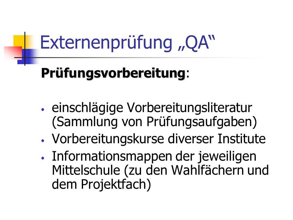Externenprüfung QA Prüfungsvorbereitung Prüfungsvorbereitung: einschlägige Vorbereitungsliteratur (Sammlung von Prüfungsaufgaben) Vorbereitungskurse d