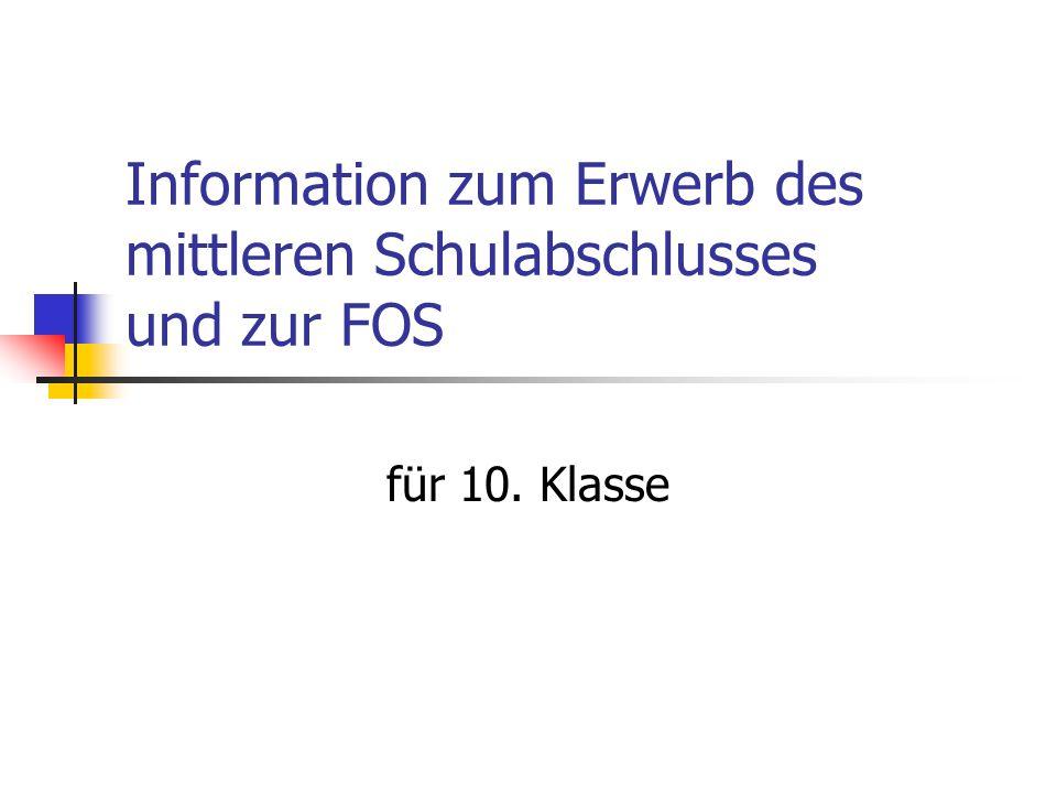 Information zum Erwerb des mittleren Schulabschlusses und zur FOS für 10. Klasse