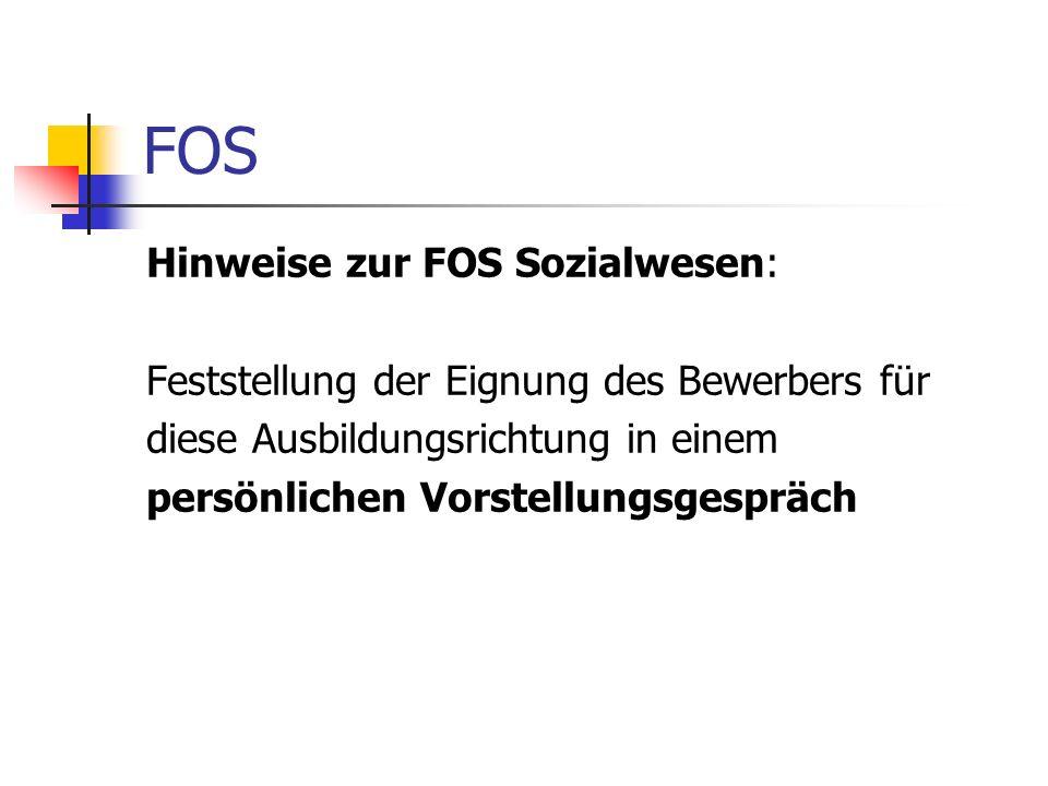 FOS Hinweise zur FOS Sozialwesen: Feststellung der Eignung des Bewerbers für diese Ausbildungsrichtung in einem persönlichen Vorstellungsgespräch