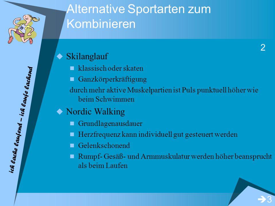 ich lache laufend – ich laufe lachend Alternative Sportarten zum Kombinieren Skilanglauf klassisch oder skaten Ganzkörperkräftigung durch mehr aktive