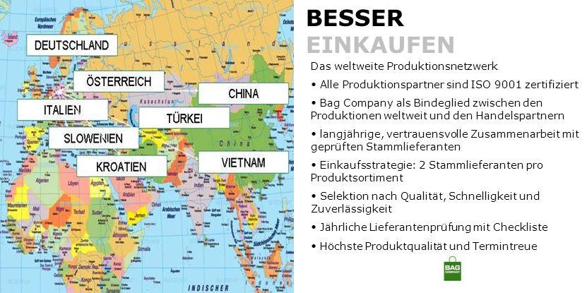BESSER EINKAUFEN Das weltweite Produktionsnetzwerk Alle Produktionspartner sind ISO 9001 zertifiziert Bag Company als Bindeglied zwischen den Produkti