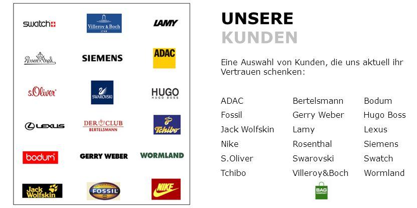 UNSERE KUNDEN Eine Auswahl von Kunden, die uns aktuell ihr Vertrauen schenken: ADACBertelsmannBodum FossilGerry WeberHugo Boss Jack WolfskinLamy Lexus