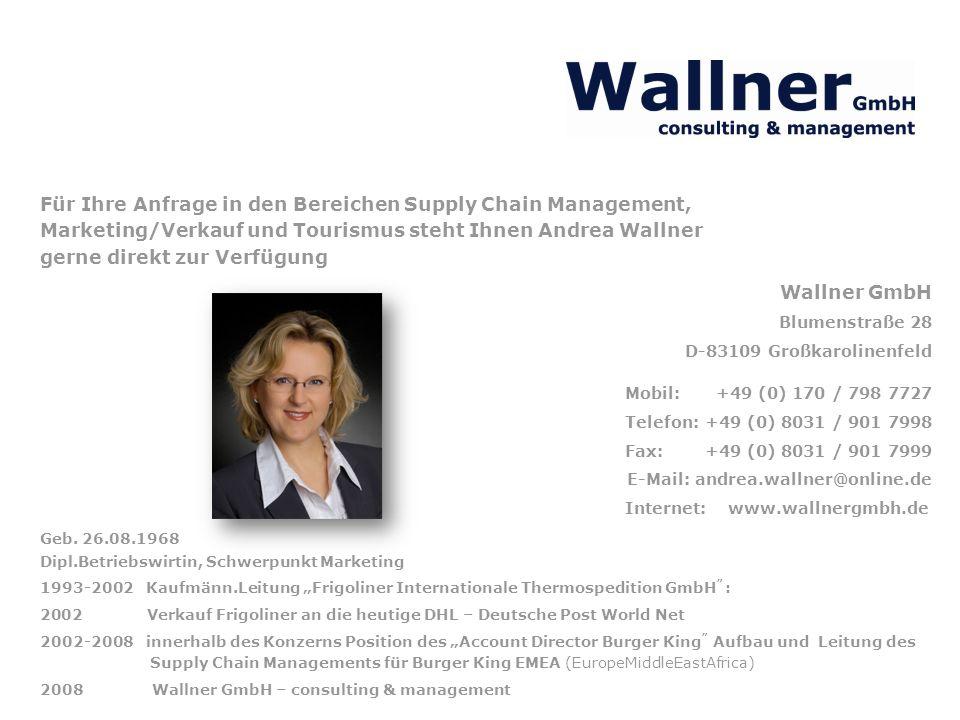 Für Ihre Anfrage in den Bereichen Supply Chain Management, Marketing/Verkauf und Tourismus steht Ihnen Andrea Wallner gerne direkt zur Verfügung Geb.