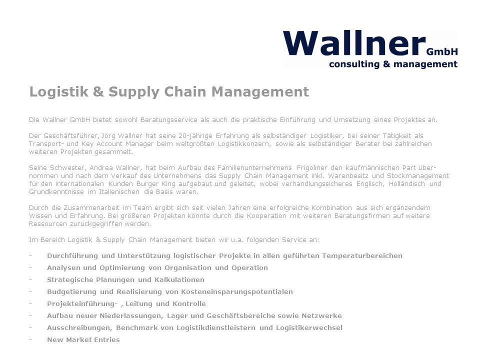 Logistik & Supply Chain Management Die Wallner GmbH bietet sowohl Beratungsservice als auch die praktische Einführung und Umsetzung eines Projektes an