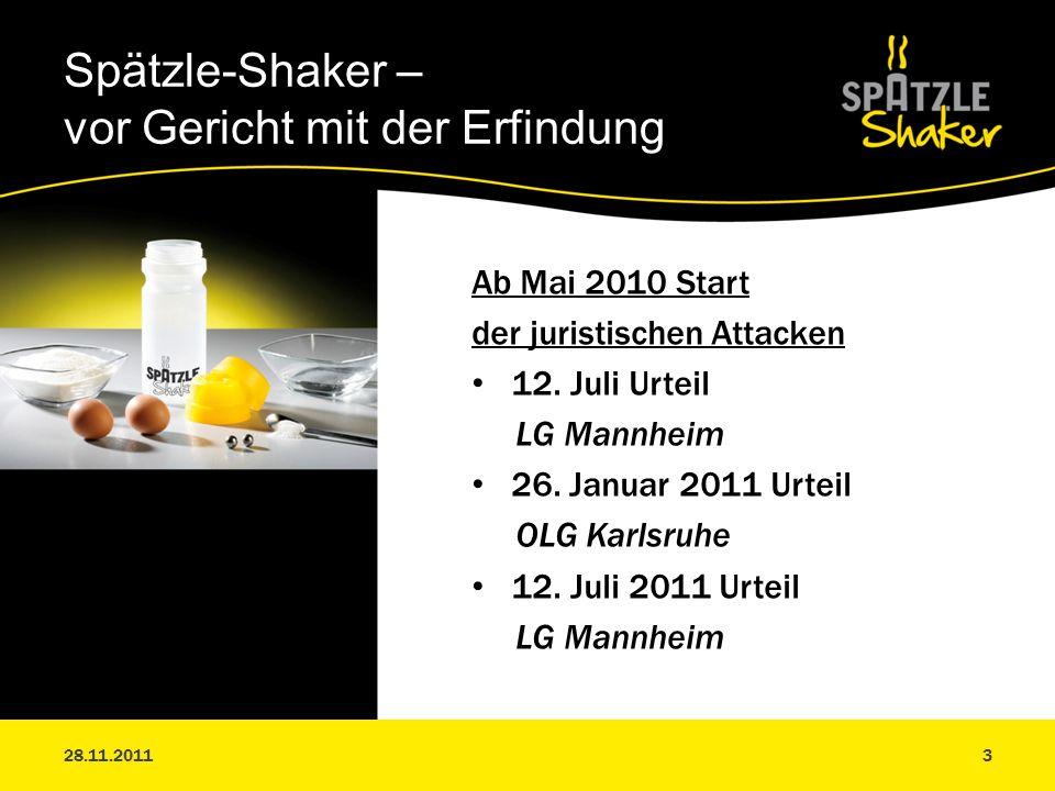 Erfolgreiche Abwehr juristischer Attacken + Erfolgreiche Patent- und Markenrechte = Anspruchsvolle Vertriebspolitik für hochwertiges Markenprodukt Spätzle-Shaker – Marke des geschützten Originals 28.11.2011.4