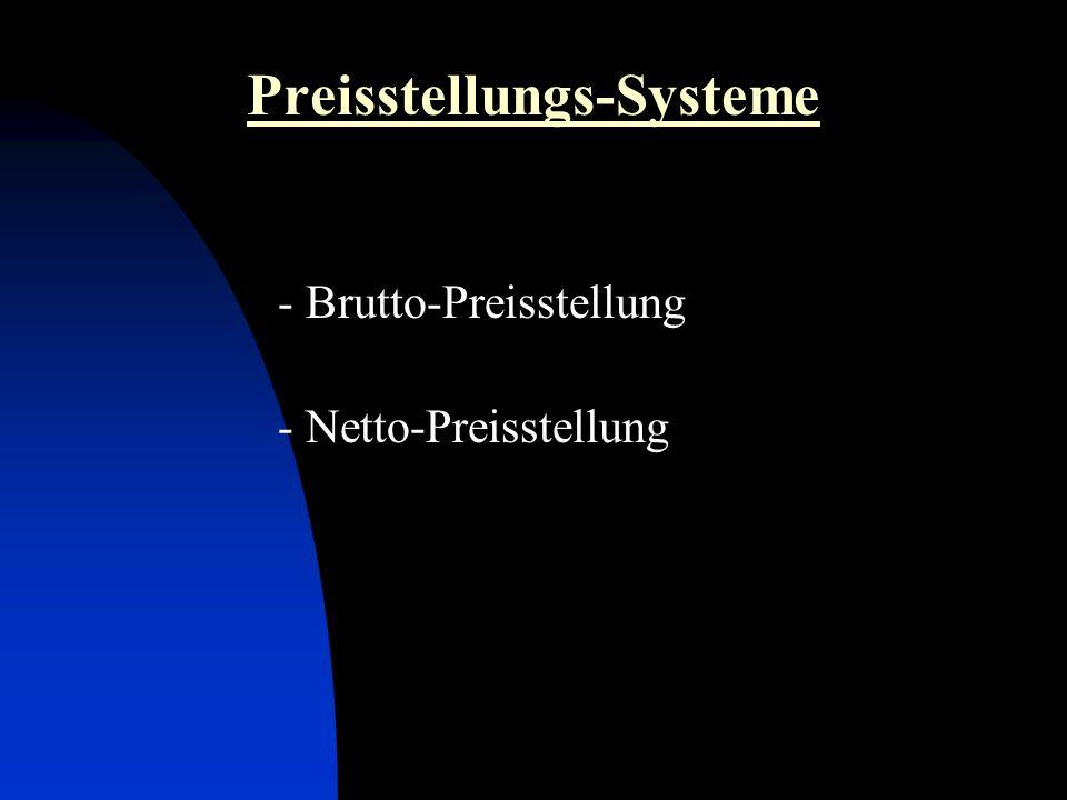 Preisstellungs-Systeme - Brutto-Preisstellung - Netto-Preisstellung